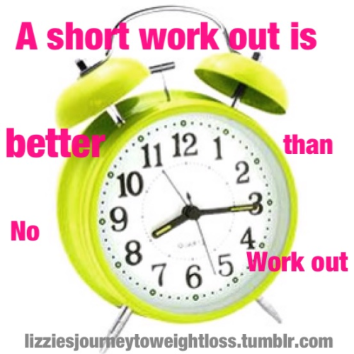 lizziesjourneytoweightloss:  Its still a workout. That's all that matters. =)