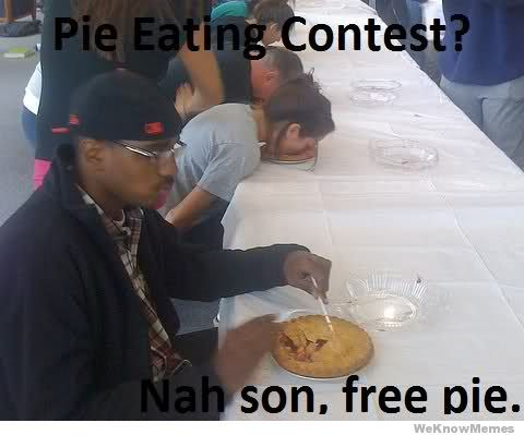 ayymann:  Take advantage of free eating contests.