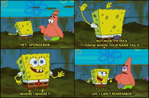 This is why I love Patrick Star so much.