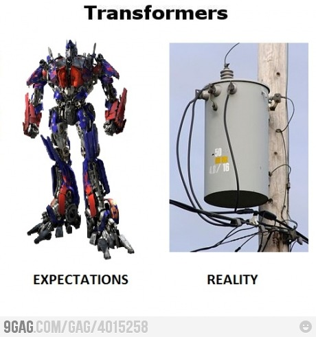 9gag:  Transformer: Expectation vs Reality