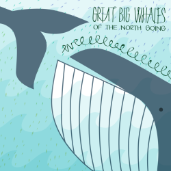 Great big whales of the north going weeeee… (version 2)
