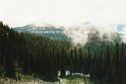 and you don't even know that i've been waiting..