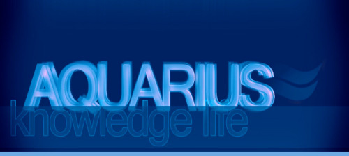 Aquarius = Knowledge = Life