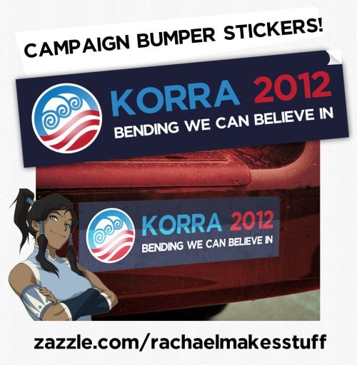 rachaelmakesshirts:  Everyone needs a Korra 2012 bumper sticker.  Vote Korra 2012 for Bending We Can Believe In! Get your bumper stickers here! Follow RachaelMakesShirts on Tumblr & Facebook for discounts, sneak peeks and giveaways!