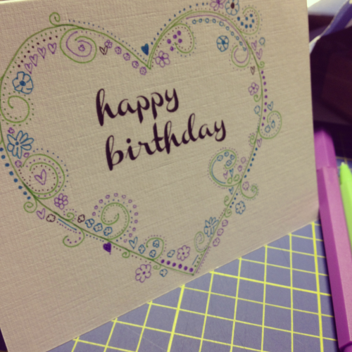 Birthday card made. :)