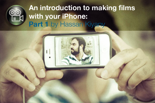 iPhone Movie Making .. Part One of my series of articles about making movies with iPhone now live on iPhoneography Central