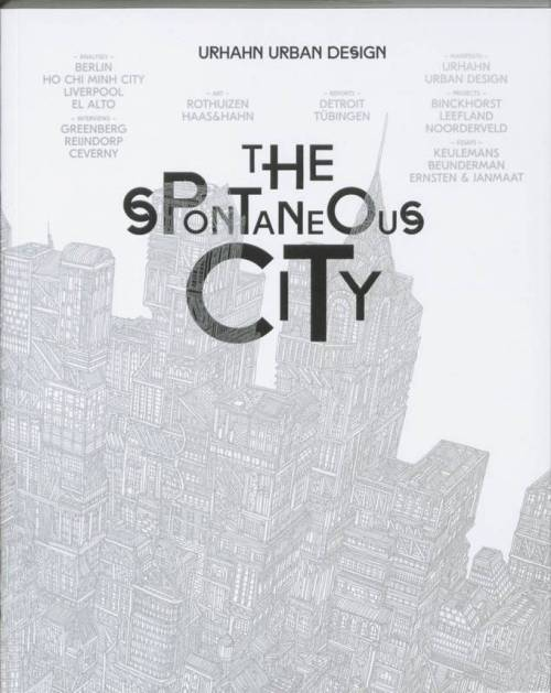 humanscalecities:  The Spontaneous City This book presents the concept of the Spontaneous City as an alternative direction of design thinking and urban planning opposed to traditional rigid city planning. The era of large-scale urban planning is over. ISSUU