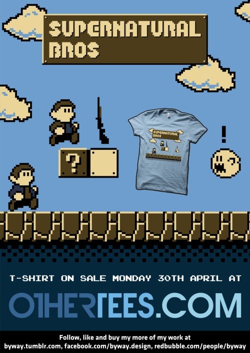 My Supernatural Bros. T-shirt design will be on sale at www.othertees.com from 10pm GMT on Monday 30th April for only 72 hours so make sure you don't miss out on it! You can also vote for some of my other T-shirt designs to be printed by visiting my OtherTees profile here and you can find and like my designs on Facebook at www.facebook.com/byway.design!