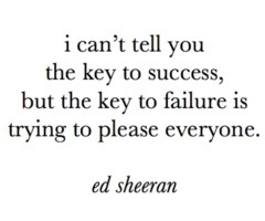 """I can't tell you the key to success…"""