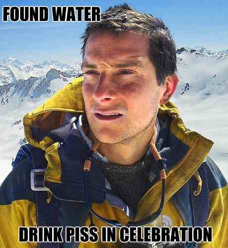 Found water, drink my pee anyways For more Awesome Memes on Meme-City Tags: bear grylls, water, pee, celebrate, party