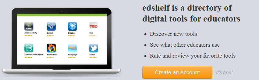 "Create your own ""shelf"" of educational resources with edshelf (beta). #elemchat #spedchat #organization edshelf ""is a directory of websites, mobile apps, and desktop software that are rated & reviewed by educators, for educators."" You can browse through their directory and add selections to create your own ""shelf"".Navigate by price, grade, subject, platform and category. Very easy to browse(thumbnails when highlighted give short descriptions). Within a minute of registering I was browsing through tons of tools and adding some to my shelf. I really liked that you can share with Pinterest, Twitter and Google+. You can even  link your finds to your Tumblr blog to share with your readers. Below is a screenshot of what your shelf will look like.  You can also suggest a tool for them to add to their directory. You may also like… Class Tools TedEd Grants for Teachers"