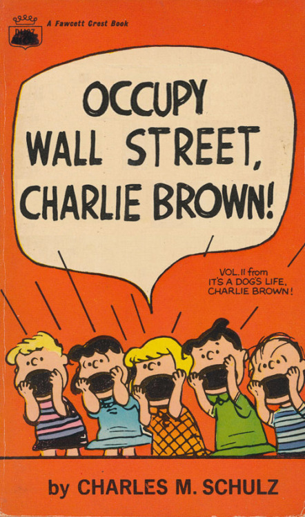 Occupy Wall Street, Charlie BrownPeanuts paperback book cover parody Source: Paperback Charlie Brown