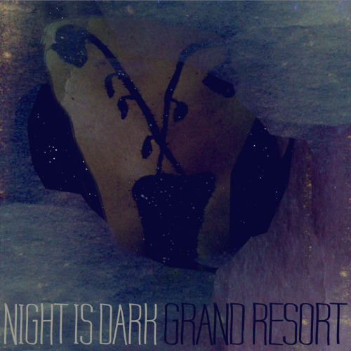 grandresort - night is dark artwork.