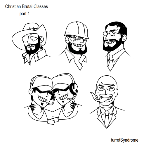 Christian Brutal Classes/Facial Hair Fortress Gonna have a challenging time thinking of designs for Demo, Heavy, Soldier, and Pyro Part 2: HERE