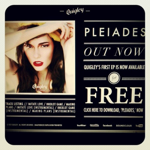 THE BIRTH OF QUIGLEY: download Pleiades, my debut EP, here! http://www.officiallyquigley.com/