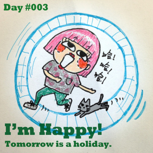 Working like a hamster running on the wheel - Day #003 Tomorrow is a holiday, so I work faster in order to leave office on time :3  Please support my illustration in http://mssiutung.blogspot.com