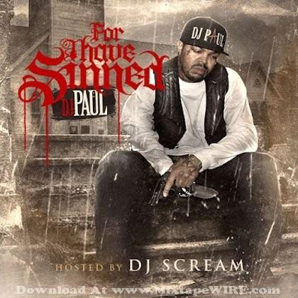 DJ Paul - For I Have Sinned  New tape from the Original King of Memphis  Free download on livemixtapes.com