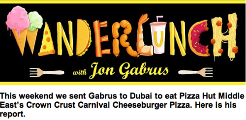 Wanderlunch: Pizza Hut's Crown Crust Carnival Cheeseburger Pizza Wherever in the world novelty food items break, our fad food correspondent, Jon Gabrus, will be there to eat it and report back. Have a tip? Send it to us at CHWanderlunch@Gmail.com