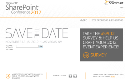 Have you saved the date? Microsoft SharePoint Conference 2012 is November 12-15 in Las Vegas. This year, it's all about SharePoint 15!