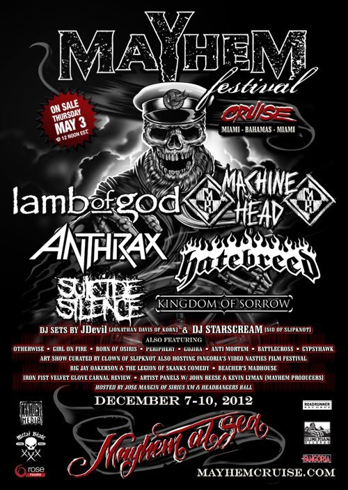 Mayhem Fest … Cruise?! You read that right.  Lamb Of God Machine Head Anthrax Suicide Silence and more are part of it!  Click here for all the details!