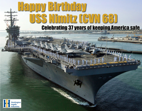 "Today marks the 37th birthday of the commissioning of USS Nimitz (CVN 68). Share your USS Nimitz birthday wishes with the Tumblr tag ""HappyBirthdayNimitz"" and Twitter hashtag #HappyBirthdayNimitz and let's see how many great messages we can send to the sailors aboard the ship!"