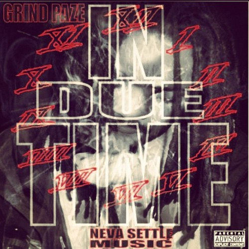 GRIND PAZE NEVASETTLE….go cop this off datpiff…IN DUE TIME (Taken with instagram)