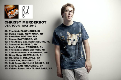 Chrissy Murderbot touring throughout May 2012