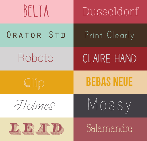 andrewscottsnose:   Here's a list of some fonts I find aesthetically pleasing. Enjoy! ↴Belta | Dusseldorf | Orator Std | Print Clearly | Roboto | Claire Hand | Clip | Bebas Neue | Holmes | Mossy | Lead | Salamandre