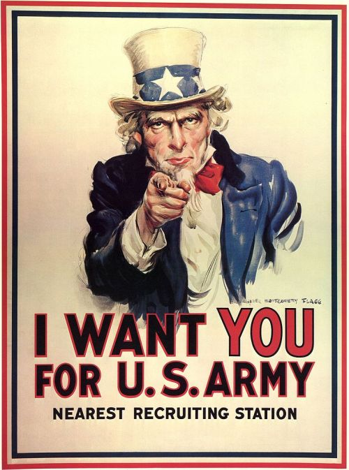 "Today's Theme: Wartime Propaganda Posters  J. M. Flagg's 1917 ""I want you"" poster, based on the original British Lord Kitchener poster of three years earlier, was used to recruit soldiers for both World War I and World War II."