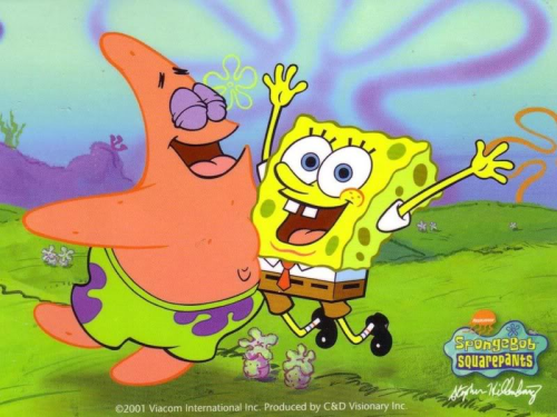 Spongebob and Patrick. The friends that I wish I had.