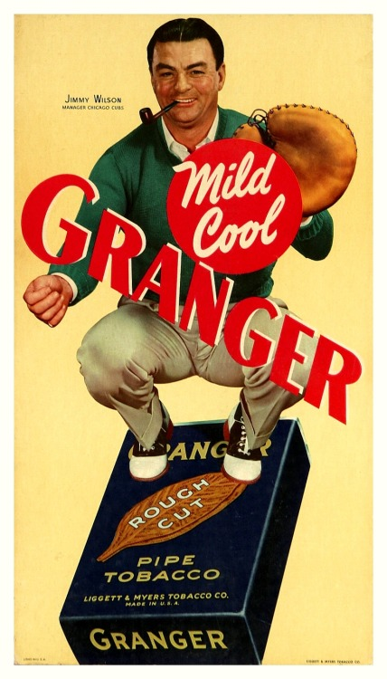 Granger Tobacco Ad - 1940's Chicago Cubs Mgr. Jimmy WilsonLooking sharp in his saddle shoes and pipe!