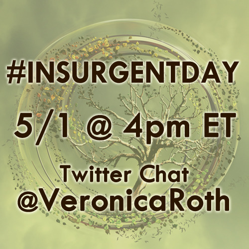 epicreads:  Don't miss today's (5/1) twitter chat w/ @veronicaroth at 4pm ET! Watch #InsurgentDay for more!