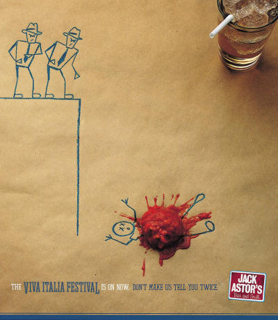 "Jack Astor's Bar & Grill: Viva Italia Festival Brilliant advertisement from Jack Astor's Bar & Grill to promote the ""Viva Italia Festival."" Simple, to the point, perfectly executed.  Advertising Agency: TAXI, Toronto, Canada S"