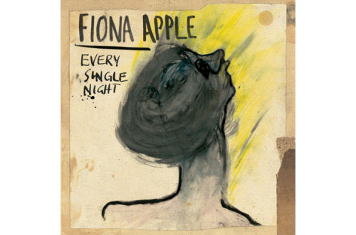 Every Single Night by Fiona Apple  My word.