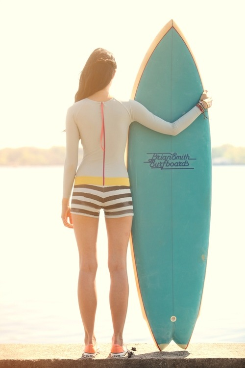 I want her board and her shortie (wetsuit).