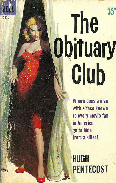 Hugh Pentecost - The Obituary Club (Dell D375) on Flickr.Via Flickr: The Obituary Club Hugh Pentecost 1960 Dell D375 Cover by Robert McGuire