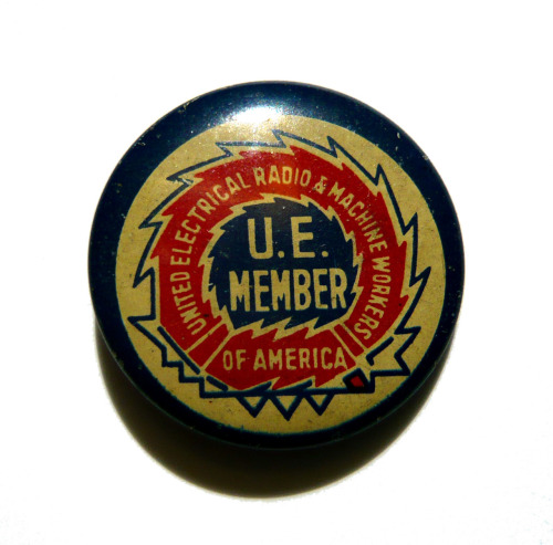 An old pin from my Grandpa George on this May Day, or what was often referred to as the International Workers' Day. I know he had his own side business repairing radios, along with his day job at Stewart-Warner (in Chicago), so I would imagine this is why he was a member of the United Electrical, Radio & Machine Workers of America. The UE organized in 1936, and while their charter was rejected by the AFL, it was accepted by the CIO. The Union grew to an impressive membership of well over half a million members after WWII, but soon after split from the CIO. (Apparently this split was caused by some institutionalized racial discrimination on the part of the CIO.) This split caused the CIO to create its own union covering the same types of workers. This new union poached many members from the UE. This was also during the era of McCarthyism, which seriously attacked the UE. Members were fired, blacklisted, jailed, and their leader even faced possible deportation. Through all of that the union managed to remain and is still a strong force today. Remember the Republic Windows and Doors shop that closed in Chicago right before Christmas in 2008? (The manner in which it closed was in violation of Federal law.) This was the one that then President-elect Obama visited to show his support of the workers that had occupied the building in an old fashioned sitdown strike. Well, that was the UE at work. Today their numbers are much smaller at roughly 35,000 but as shown above they are still quite active. Their ranks include workers from many varying fields ranging from the people that build locomotives to the Ohio Turnpike employees. The UE is also considered one of the most democratically run unions because of the high input that their members have in the direction and policies of the organization.
