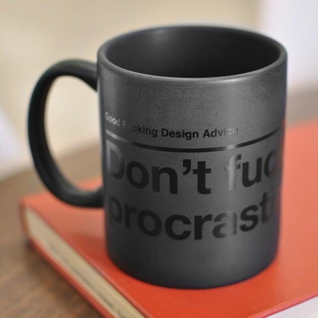 (via Good F*cking Design Advice Motivational Coffee Mugs » Design You Trust – Design Blog and Community)