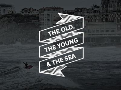 visualgraphic:  The Old, The Young & The Sea