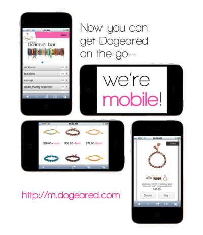 Is your smart phone ready? Dogeared has gone mobile! Try out the new shopping experience!  http://m.dogeared.com