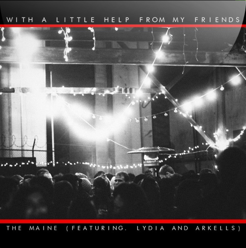 intothecrowdonline:  The Maine just released the studio version of their The Beatles' With A Little Help From My Friends cover that they did with Lydia and Arkells on Spotify. You can listen to it here.