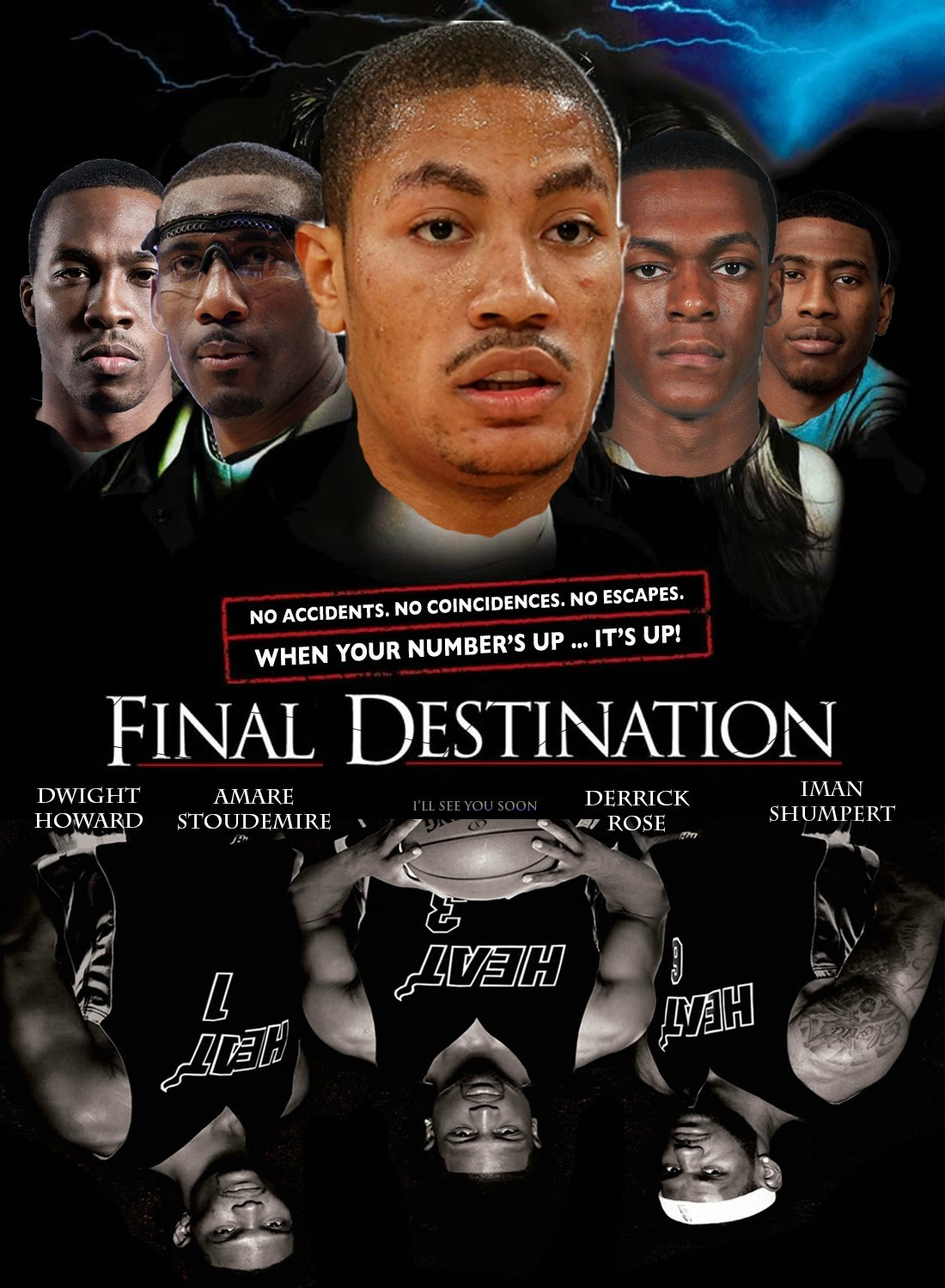 Final Destination: NBA Playoffs Edition. No accidents. No coincidences. No escapes. When your number's up… it's UP! (via caprisunvillain)