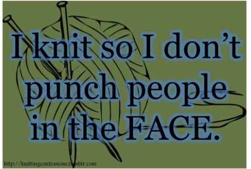 This is more accurate then you might think knittingconfessions:  Submitted by http://yarnandkoopashells.tumblr.com/