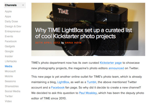 timelightbox:  Earlier this week TIME's Deputy Photo Editor Paul Moakley talked to The Next Web about our curated Kickstarter page. Read the article here.  AH: Why does this page matter? PM: It's incredibly important to all of us at TIME that we can help photographers out as much as possible. It's usually a photographer's own personal work that inspires us the most to hire them. It's always ideal when we can hire them to do assignments aligned with the subjects they're most passionate about ,but it is sometimes hard to always make happen. This is just another great way for us to help them out and so far it's really changing the way people work.