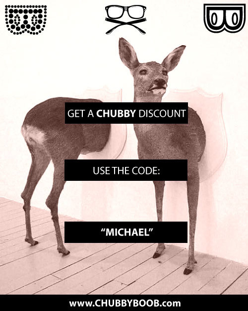 CHUBBY BOOB NERD CREWDISCOUNT CODE: MICHAEL GET 5%off your next clothing purchase :D  YOU'RE WELCOME