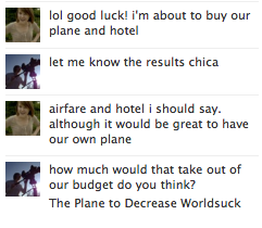 A day in the life of a film crew figuring out flight plans and accommodations… So what do you guys think? Could we raise enough money to buy Nerdfighteria The Plane to Decrease Worldsuck? I'm thinking it would be used to transport Nerdfighters to nerdy events and nerdy people around the world and also to drop confetti and puppies on sad people. Any other ideas? It'd certainly make this film a lot easier!
