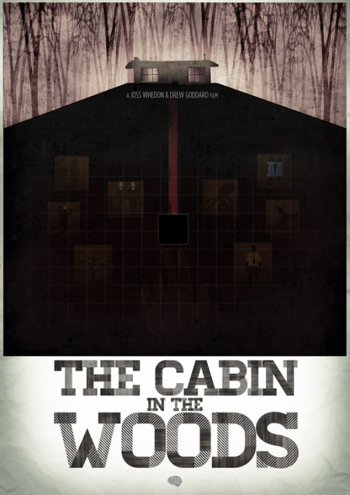 fuckyeahmovieposters:  The Cabin in the Woods by Lost Mind