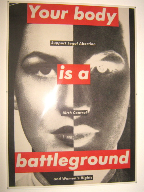 'Your Body Is A Battleground' - by Barbara Kruger. I took this back in 09 at Pompidou. I love this so much.