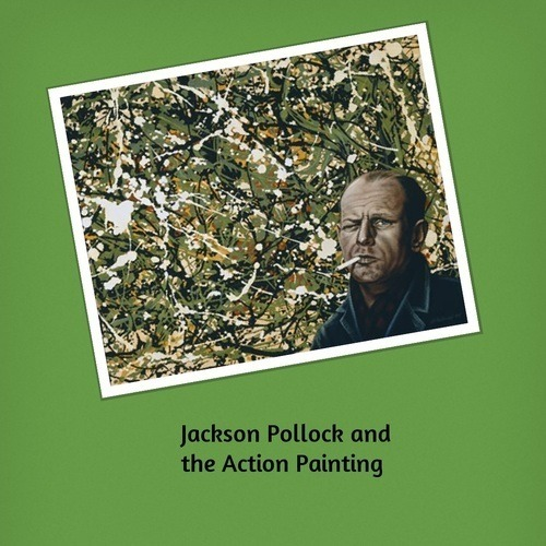 "Interesting Journal about Pollock and his ""action painting"""
