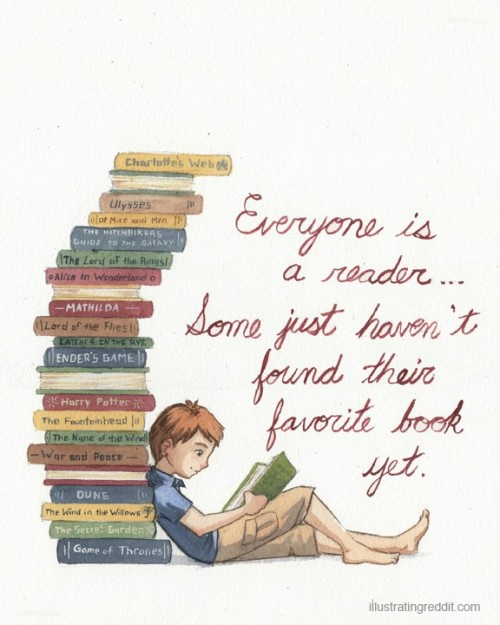 "explore-blog:  ""Everyone is a reader… Some just haven't found their favorite book yet."" Reminiscent of those lovely vintage reading PSA posters."
